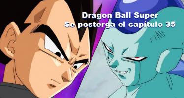 Dragon Ball Super: Se posterga el capítulo 35