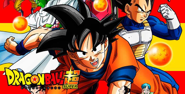 Dragon Ball Super: Buenas y Malas noticias para España.